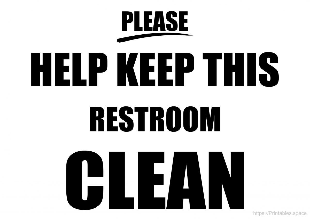 Please help keep this restroom clean
