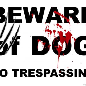 Beware of Dog - No Trespassing Sign