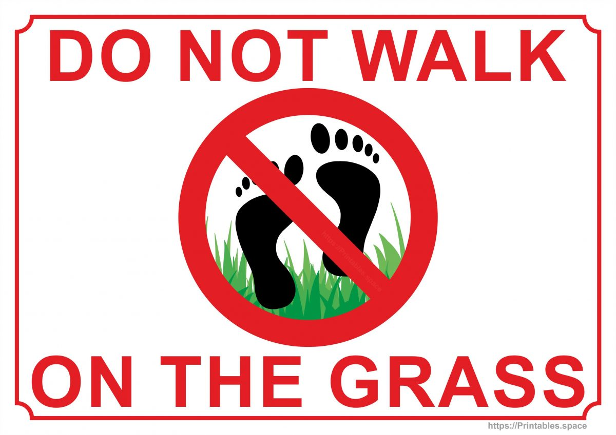 graphic regarding Printable Sign identified as Do Not Stroll Upon The Gr Printable Signal - No cost Printables