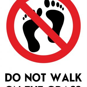 Do Not Walk On The Grass Sign