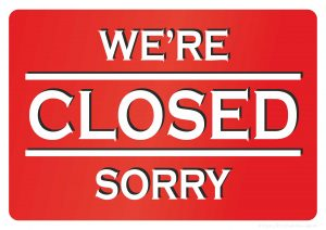 We are closed. Sorry