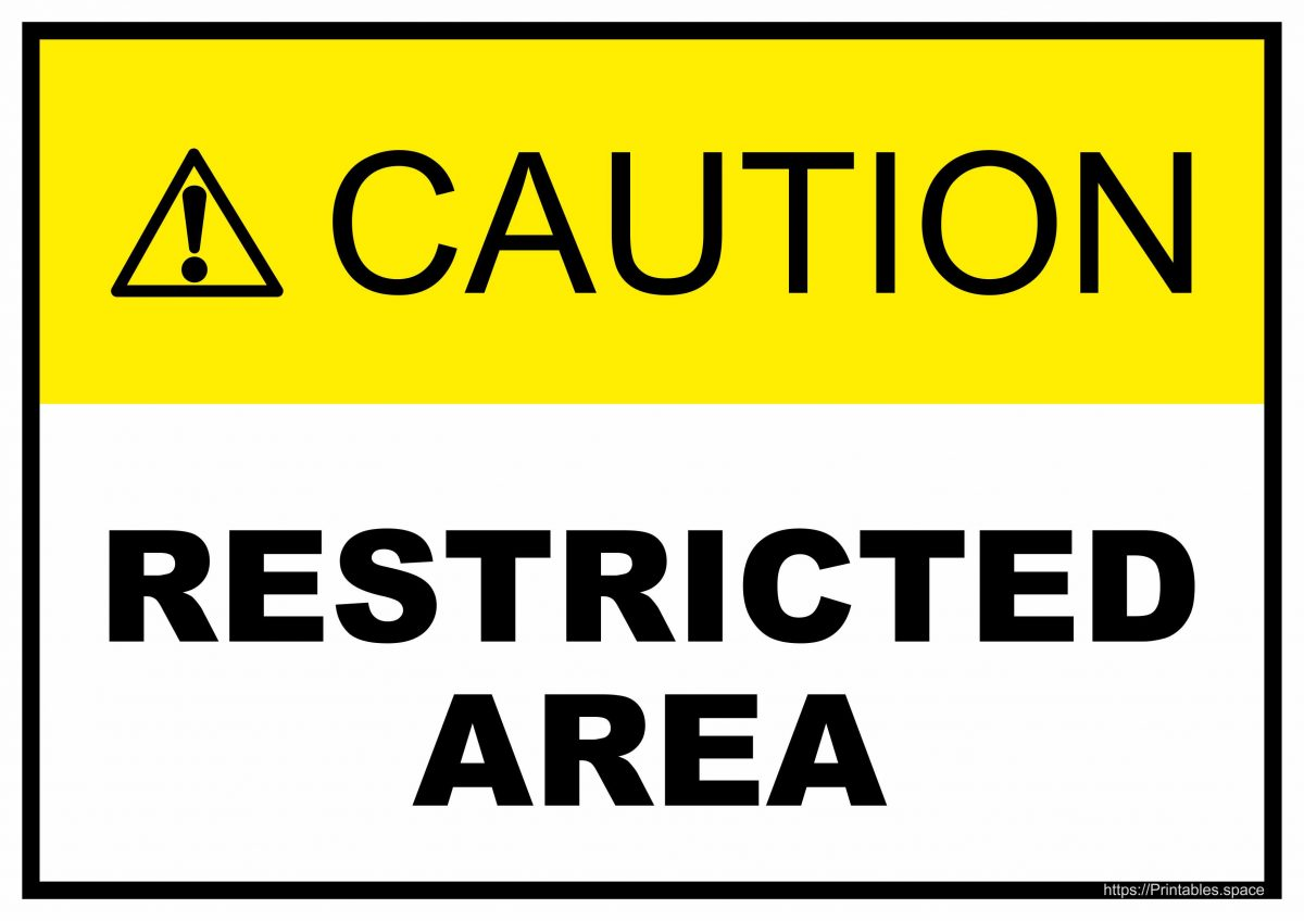 Caution Restricted Area - printable sign