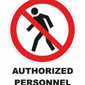 Restricted Area. Authorized Personnel Only
