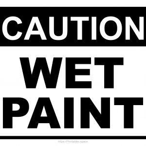 Caution! Wet Paint! Printable Sign